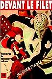 Devant le filet - Principes et techniques du jeu (hockey sur glace)