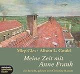 Meine Zeit mit Anne Frank. 4 CDs. Ein Bericht