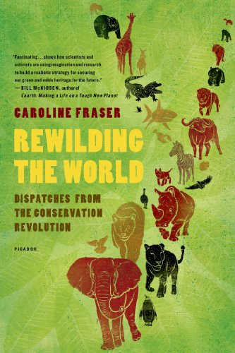 Rewilding the World: Dispatches from the Conservation Revolution (English Edition) par  Caroline Fraser