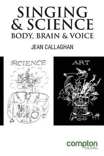 Singing and Science: Body, Brain and Voice by Jean Callaghan (6-May-2014) Paperback