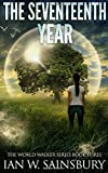 ISBN: 1544622406 - The Seventeenth Year: Volume 3 (The World Walker Series)