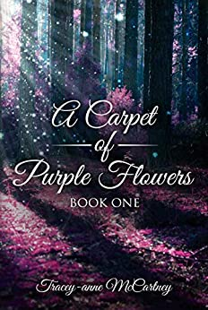 A Carpet of Purple Flowers: Book One by [McCartney, Tracey-anne]