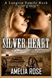Silver Heart (Longren Family) (Volume 1) by Amelia Rose (2013-09-12)