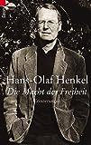 Expert Marketplace - Prof. Dr.-Ing. e. h.  Hans-Olaf  Henkel  - Die Macht der Freiheit: Erinnerungen