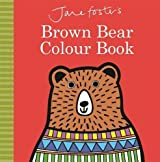 Jane Foster's Brown Bear Colour Book (Jane Foster Books)