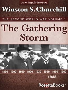 The Gathering Storm: The Second World War, Volume 1 (Winston Churchill World War II Collection) (English Edition) von [Churchill, Winston]