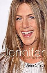 Jennifer Aniston: The Unauthorized Biography of Jennifer Aniston