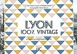 Lyon 100 % vintage à travers la carte postale ancienne
