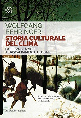 Storia culturale del clima: Dall'Era glaciale al Riscaldamento globale
