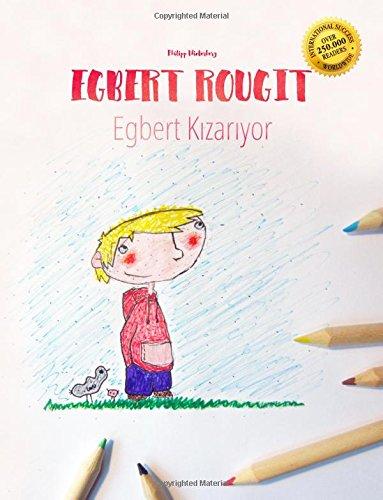 Egbert rougit/Egbert Kızarıyor: Un livre à colorier pour les enfants (Edition bilingue français-turc)