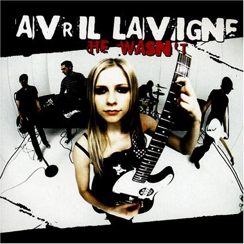 He Wasn't Pt.2 by Avril Lavigne