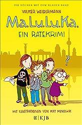 Ma.Lu.Lu.Ka. – Ein Ratekrimi (German Edition)