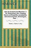 Atlas der Anatomie des Menschen. T. 3. Blutkreislauf, Herz, Periphere Nerven und Blutgefäße Lymphgefäße, Zentralnervensystem, Sinnesorgane, Haut