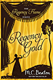 Regency Gold (Regency Flame Book 4) (English Edition)