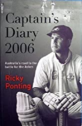 Captain's Diary 2006: The Battle to Win Back the Ashes by Ricky Ponting (2006-10-25)