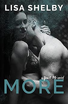 More: A You & Me Novel (You & Me Series Book 2) by [Shelby, Lisa]