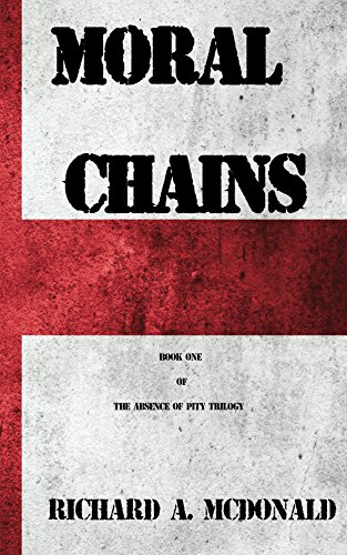 Moral chains the absence of pity trilogy book 1 ebook richard a moral chains the absence of pity trilogy book 1 by mcdonald richard fandeluxe Ebook collections