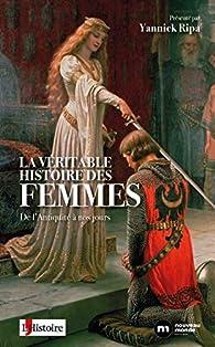 La Véritable Histoire des femmes: De l'Antiquité à nos jours par Sylvie Chaperon