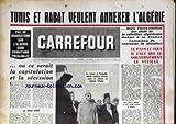 Telecharger Livres CARREFOUR No 632 du 24 10 1956 TUNIS ET RABAT VEULENT ANNEXER L ALGERIE MAIS L ARRESTATION DES CHEFS DE LA REBELION ALGERIENNE DONE A LA FRANCE L OCCASION DE RENVERSER LA SITUATION PAS DE NEGOCIATION SUR L ALGERIE SANS CONDITIONS PREALABLES OU CE SERAIT LA CAPITULATION ET LA SECESSION PAR M DEBRE LE SULTAN ET BOURGIUBA SALUENT L EMBLEME TUNISIEN (PDF,EPUB,MOBI) gratuits en Francaise
