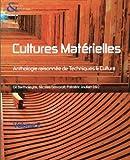 Techniques & culture, N° 54-55/2010 : Cultures matérielles : Anthologie raisonnée de Techniques & Culture Volume 2