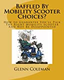 Best Mobility Scooters - Baffled by Mobility Scooter Choices?: How to Guarantee Review