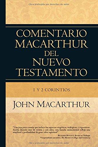 1 Y 2 Corintios (Comentario Macarthur del nuevo testamento) por John Macarthur