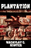 Plantation (A Zombie Apocalypse Thriller)