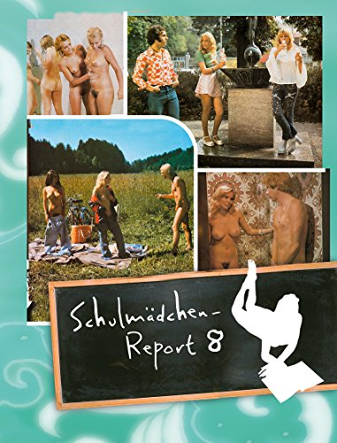 Schulmädchen-Report 8: Was Eltern nie Erfahren dürfen