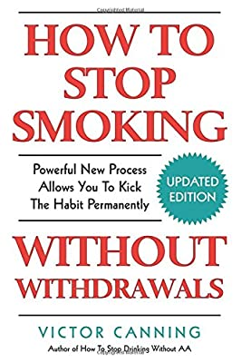 How To Stop Smoking Without Withdrawals: Powerful New Process Allows You To Kick The Habit Permanently by Independently published