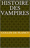Histoire des vampires (French Edition)
