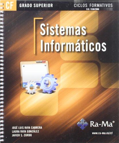 Sistemas Informáticos (GRADO SUPERIOR) por José Luis Raya Cabrera