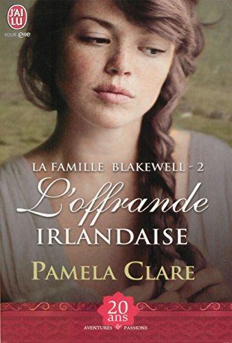 La famille Blakewell (Tome 2) - L'offrande irlandaise par Pamela Clare