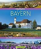Highlights Bayern: Die 50 Ziele, die Sie gesehen haben sollten