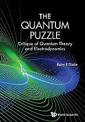 The Quantum Puzzle:Critique of Quantum Theory and Electrodynamics