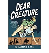 [DEAR CREATURE BY CASE, JONATHAN]PAPERBACK