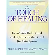 The Touch of Healing: Energizing the Body, Mind, and Spirit With Jin Shin Jyutsu