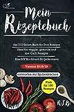 Mein Rezeptebuch: das 212 Seiten Buch für Ihre Rezepte | ideal für veggie, vegane low Carb Rezepte | Das DIY Kochbuch für Jedermann | Version 2018/19 | entworfen mit Spitzenköchen