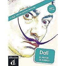 Dalí: El pintor de sueños (Colección Grandes Personajes)