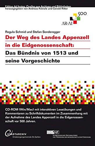 Produktbild Der Weg des Landes Appenzell in die Eidgenossenschaft: Das Bündnis von 1513 und seine Vorgeschichte