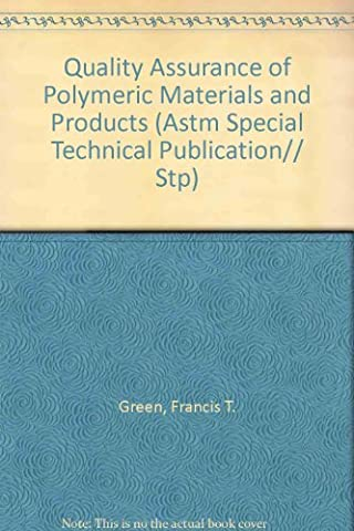 Quality Assurance of Polymeric Materials and Products (Astm Special Technical Publication// Stp)