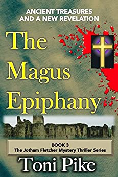 The Magus Epiphany: Ancient treasures and a new revelation (The Jotham Fletcher Mystery Thriller Series Book 3) (English Edition) von [Pike, Toni]