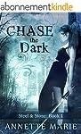Chase the Dark (Steel & Stone Book 1)...