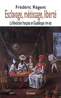Esclavage, métissage et liberté (essai français) par [Regent, Frédéric]