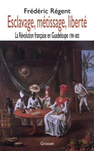 Esclavage, métissage et liberté (essai français) par Frédéric Regent