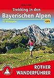 Trekking in den Bayerischen Alpen: 7 mehrtägige Hüttentouren zwischen Allgäu und Berchtesgaden. 55 Etappen. Mit GPS-Tracks (Rother Wanderführer)