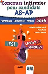 Concours infirmier pour candidats AS-AP 2016 : Méthodologie - Entraînement - Annales