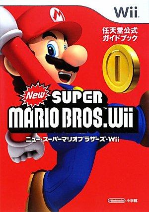 Nyū sūpā mario burazāzu Wii = New super Mario bros.Wii : Nintendō kōshiki gaidobukku : Wii.