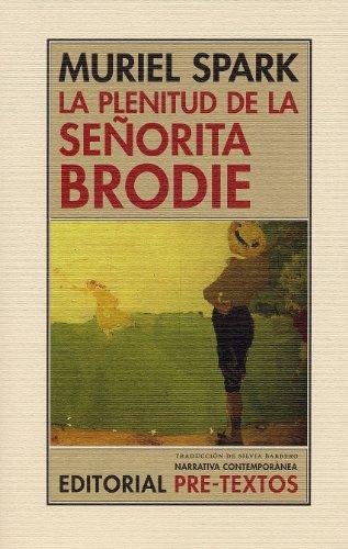 La plenitud de la señorita Brodie (Narrativa Contemporánea)
