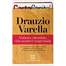 """Drauzio Varella: diabetes, obesidade, vida saudável, longevidade (""""Série Artigos"""" Coletânea de CartaCapital Livro 1) (Portuguese Edition)"""