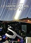 Le guide du ciel : De juin 2016 � jui...